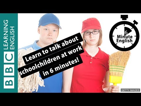 Learn To Talk About Children Going To Work In 6 Minutes