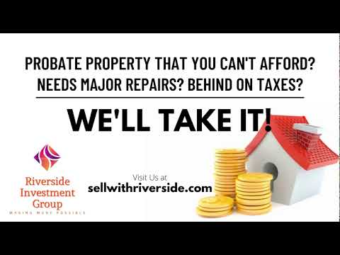 Probate Property That You Can't Afford | Riverside Investment Group