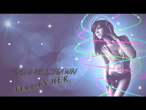 Donnellshawn : Fell For Her (RnB XCLUSIVE)