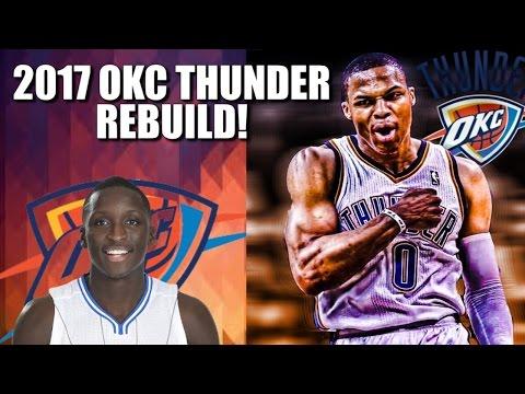 Rebuilding the 2017 Oklahoma City Thunder - NBA 2K16 My League