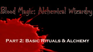 Blood Magic Spotlight 1.7.10 Pt. 2: Basic Rituals and Alchemy