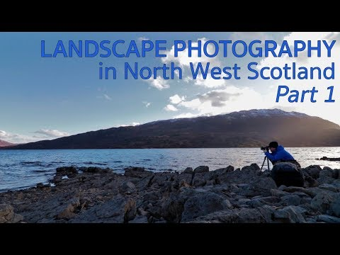Landscape Photography in the North West Highlands of Scotland - Part 1