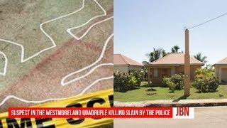 Suspect In The Westmoreland Quadruple K!lling Slain By The Police/JBN