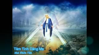 Tâm tình dâng Mẹ - Mai Thiên Vân [Thánh ca]