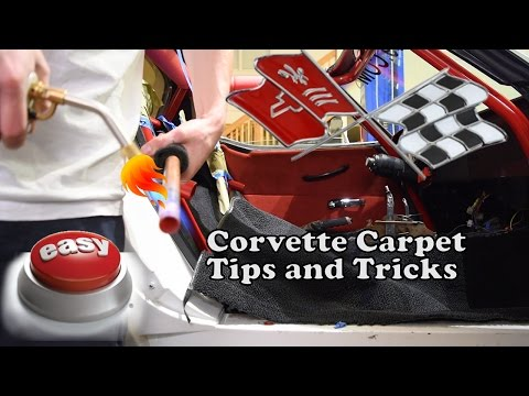 Corvette Carpet Install Tips and Tricks