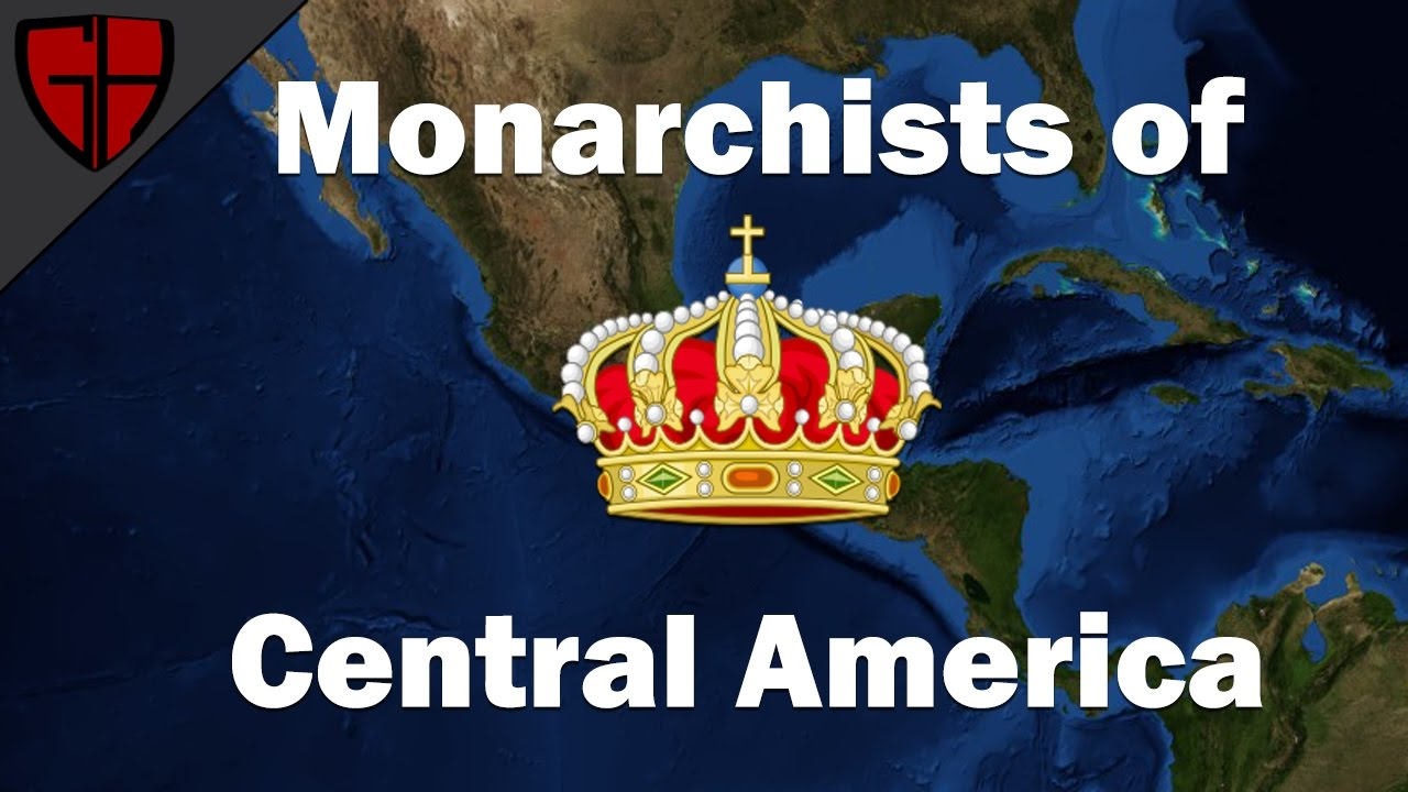 Download Monarchists of Central America (Monarchism Part 2) | Casual Historian