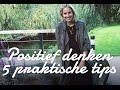 Positief denken | 5 praktische tips | Sanny zoekt Geluk