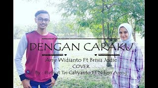 Download Lagu Dengan Caraku - Arsy Widianto Ft. Brisia Jodie (Cover By Puthut Ft Niken) Mp3