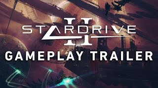 StarDrive 2 - Gameplay Trailer