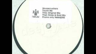 Houzecrushers - Touch Me (Original Mix)