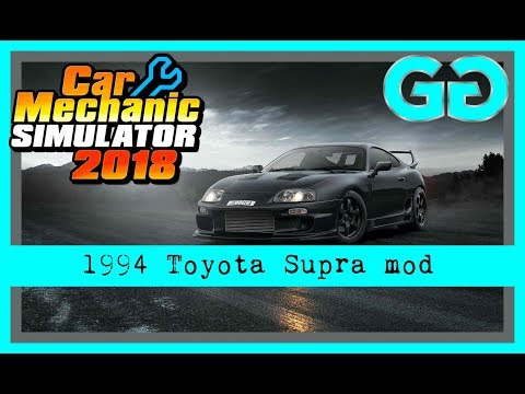 1994 Toyota Supra Mod | Car Mechanic Simulator 2018