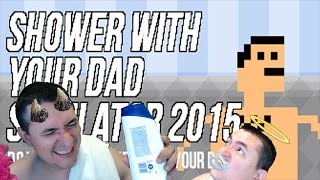 Shower with your Dad Simulator 2015 I Reviviendo el trauma I