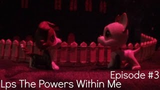 "Lps The Powers Within Me (Season #1 Episode #3 ""Outer Boundaries"")"