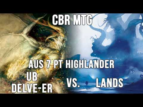 CBR MTG - AUS 7PT HIGHLANDER: Brandon Owen (UB Delve-er) vs Jake Sims (Lands)