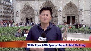 SBTN FLASHBACK: Phóng viên Mai Phi Long ghé thăm nhà thờ Đức Bà Paris vào năm 2016