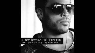 Lenny Kravitz - The Chamber (Matteo Marani and Serena Sacchetti aka The Beat Remix)