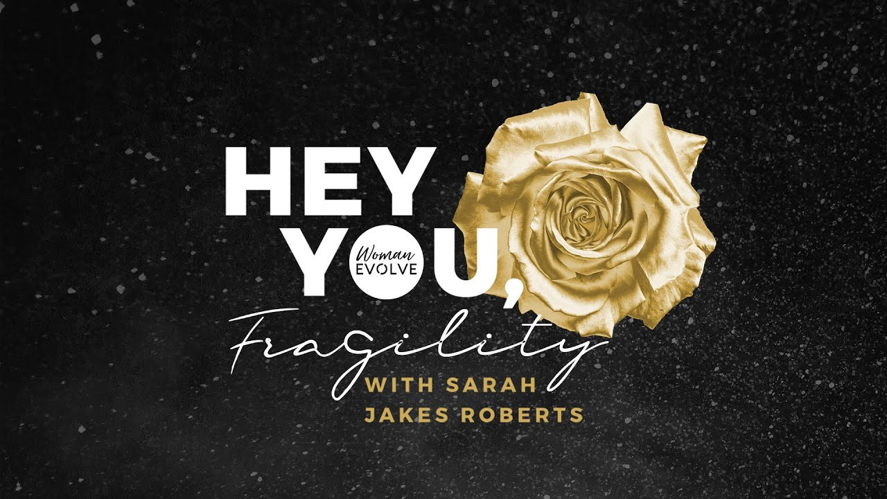 Download Hey You! Fragility - Sarah Jakes Roberts