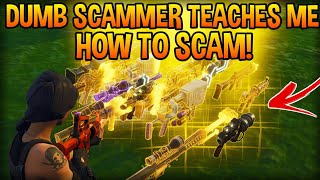 Dumb Scammer Teaches Me How To Scam! (Scammer Gets Scammed) Fortnite Save The World