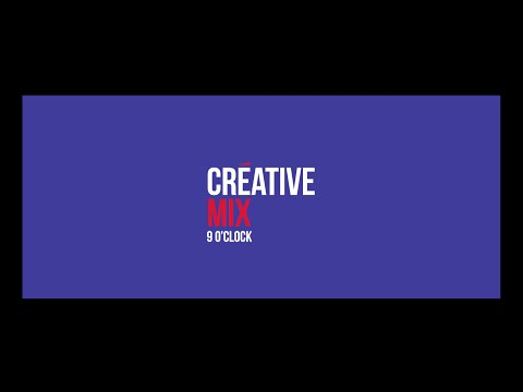 Créative France - DJ Set 9 O'Clock