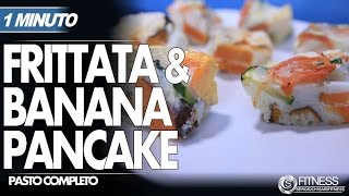 "Pasto Completo: Frittata E ""2 Ingredienti Banana Pancake"" (ricetta In 1 Minuto)"