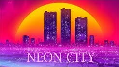 'NEON CITY' | A Synthwave Mix
