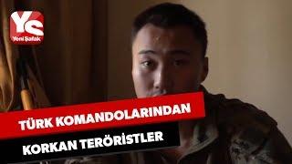 Türk komandolarını gören teröristler: Aman Tanrım Türkler geliyor