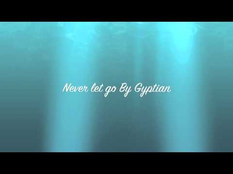 Never Let Go By Gyptian