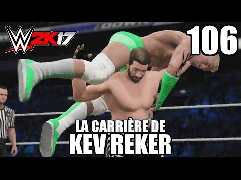 WWE 2K17 - La Carrière de Kev Reker - Épisode 106 : Beat Up Barron Blade