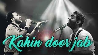 Kahin door jab (Live)   Arijit Singh   Atif Aslam