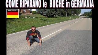 COME RIPARANO LE BUCHE in GERMANIA !!! ( guarda e impara )