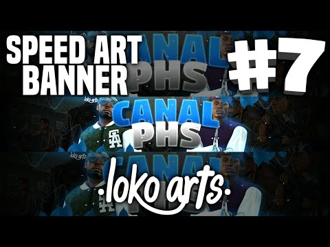 Speed Art Banner/Para:CANAL PHS/By:Eu(•Loko Arts)[Android/Ps Touch]