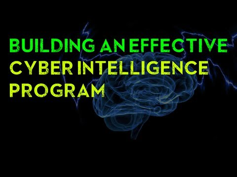 Building an Effective Cyber Intelligence Program
