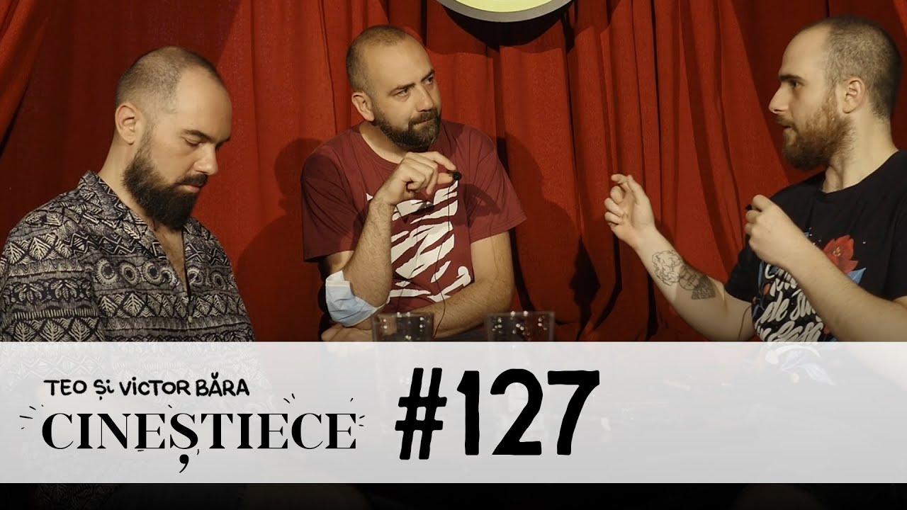 #127 | Trebuie să îți dorești ce nu vrea nimeni | CINEȘTIECE Podcast cu Teo și Victor Băra