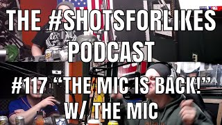 "#117 ""THE MIC IS BACK!"" W/ The Mic"