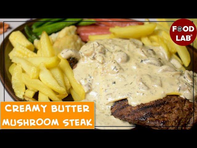 Creamy Butter Mushroom Steak | Food Lab Recipe