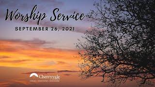 September 26, 2021 Sunday Worship Service at Cherryvale UMC, Staunton, VA
