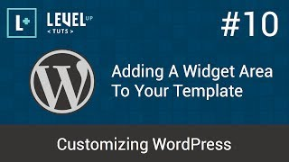 Customizing WordPress #10 - Adding A Widget Area To Your Template