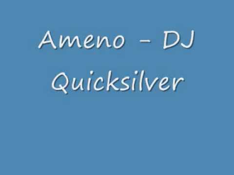 Ameno  DJ Quicksilver