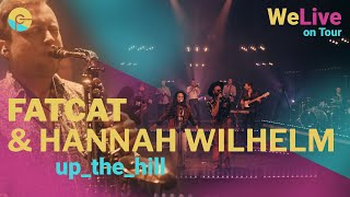 FATCAT & Hannah Wilhelm - Up The Hill | Live Funk Concert | WeLive on Tour | Sternenberghalle