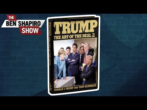 The Art Of The Deal | The Ben Shapiro Show Ep. 557 - Ржачные видео приколы