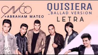 CNCO ft Abraham Mateo - Quisiera Ballad Version - Letra