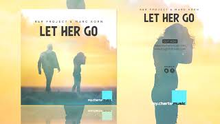 R&R Project & Marc Korn - Let Her Go (Official Audio)
