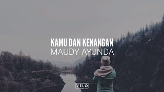 Maudy Ayunda - Kamu dan Kenangan Lirik (Cover by Trimela Winda) -🎧VELO Musik.mp3