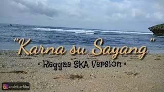 Gambar cover KARNA SU SAYANG - Near feat Dian Sorowea (Reggae SKA Version By NIKISUKA) Video Lirik
