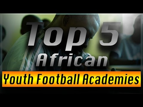 Top 5 African Youth Academies