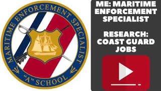 ME: MARITIME ENFORCEMENT SPECIALIST RESEARCH: COAST GUARD JOBS VLOG 041