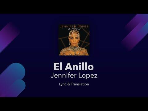 Jennifer Lopez - El Anillo Lyrics English and Spanish