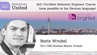 Message from Boris Wrubel, the German-Speaking Selenium United Master Trainer!