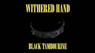 Withered Hand - Black Tambourine