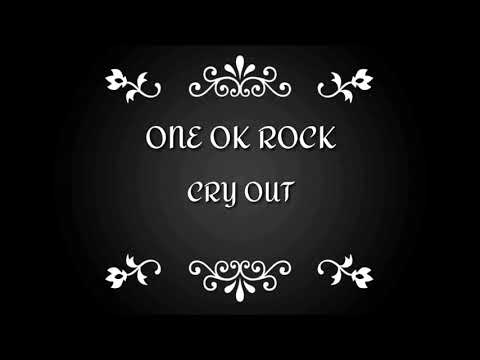 Cry Out - One Ok Rock English Version - Lyric